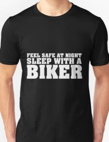 Funny 'Feel Safe at Night. Sleep With a Biker' T-Shirt T-Shirt
