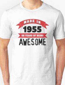 Cool 'Made in 1955, 60 Years of Being Awesome' Hoodie/T-Shirt T-Shirt