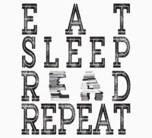 Eat Sleep Read Repeat. by protestall