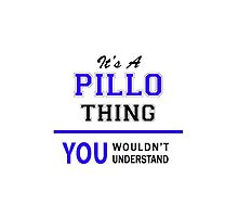 It's a PILLO thing, you wouldn't understand !! by thestarmaker