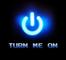 Turn Me On by LoveSpud