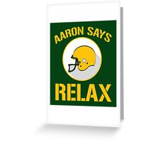 Aaron Says Relax - Green Bay Greeting Card