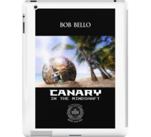 Canary in the Shaft iPad Case/Skin