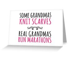 Limited Editon 'Some Grandmas Knit Scarves, Real Grandmas Run Marathons' T-shirt, Accessories and Gifts Greeting Card