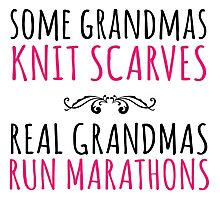 Limited Editon 'Some Grandmas Knit Scarves, Real Grandmas Run Marathons' T-shirt, Accessories and Gifts Photographic Print