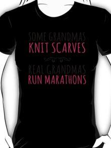 Limited Editon 'Some Grandmas Knit Scarves, Real Grandmas Run Marathons' T-shirt, Accessories and Gifts T-Shirt