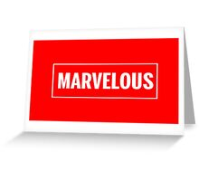 Isn't it Marvelous? Greeting Card