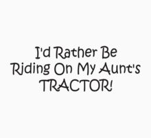 Id Rather Be Riding My Aunts Tractor Baby Tee