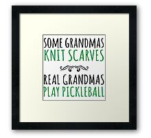 Excellent 'Some Grandmas Knit Scarves, Real Grandmas Pickleball' T-shirt, Accessories and Gifts Framed Print