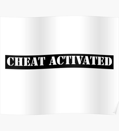 Cheat Activated Poster