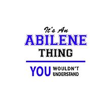 It's an ABILENE thing, you wouldn't understand !! by allnames