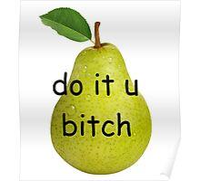 pear pressure Poster