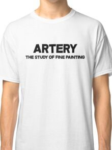 Artery The study of fine painting Classic T-Shirt