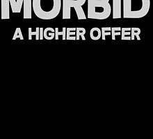 Morbid A higher offer by SlubberBub