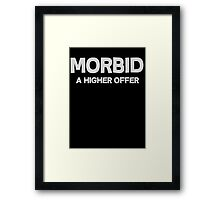 Morbid A higher offer Framed Print