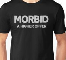 Morbid A higher offer Unisex T-Shirt