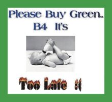 Help save our Earth, buy Green! by gudmike