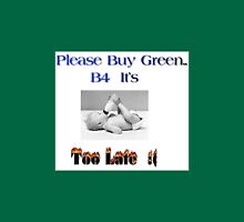 Help save our Earth, buy Green! Unisex T-Shirt