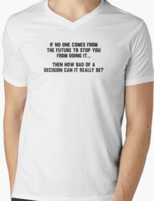 How Bad of a Decision Can It Really Be? Mens V-Neck T-Shirt