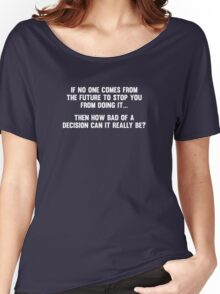 How Bad of a Decision Can It Really Be? Women's Relaxed Fit T-Shirt