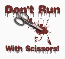 Don't Run With Scissors Tee by BluAlien