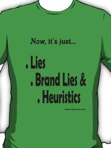 The new lies... T-Shirt