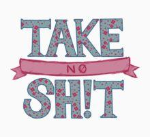 TAKE NO SHIT by LexNext