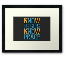 Know Jesus Know Peace No Jesus No Peace Framed Print