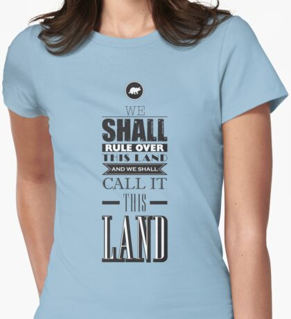 We shall rule over this land Womens Fitted T-Shirt