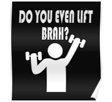 Do You Even Lift, Brah? Poster