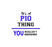 It's a PIO thing, you wouldn't understand !! by thestarmaker