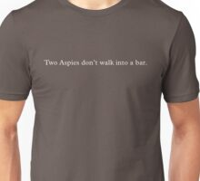 Two Aspies don't walk into a bar. (White text) Unisex T-Shirt