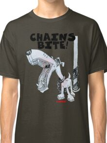 Chains Bite - Dogs Deserve Better Classic T-Shirt