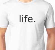 Life - It's More Than Just A Game Unisex T-Shirt