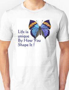Life Is Unique ..... T-Shirt