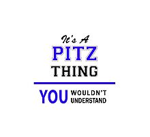 It's a PITZ thing, you wouldn't understand !! by thestarmaker