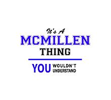 It's a MCMILLEN thing, you wouldn't understand !! by thenamer