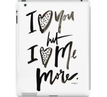 I love me more iPad Case/Skin