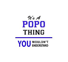 It's a POPO thing, you wouldn't understand !! by thestarmaker