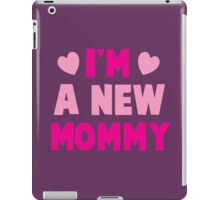 I'm a NEW MOMMY! super cute pink iPad Case/Skin