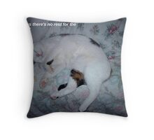 no rest for the wicked ?? Throw Pillow