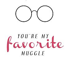 YOU'RE MY FAVORITE MUGGLE! by raeuberstochter