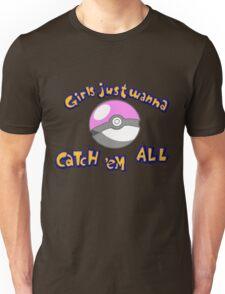 Girl's just wanna catch 'em all Unisex T-Shirt