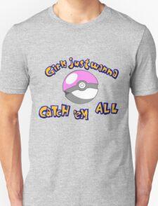 Girl's just wanna catch 'em all T-Shirt