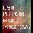 Hoper of far flung hopes, dreamer of impossible dreams by scarletprophesy