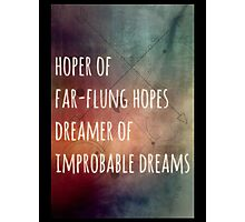 Hoper of far flung hopes, dreamer of impossible dreams Photographic Print