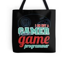 Gamer : I am not a gamer, I am a game programmer Tote Bag