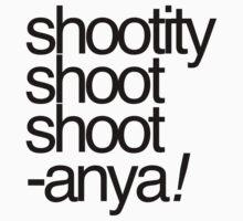 Shootity Shoot Shoot ANYA! One Piece - Short Sleeve
