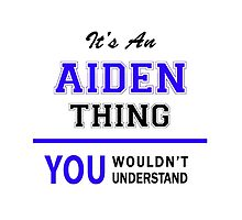 It's an AIDEN thing, you wouldn't understand !! by allnames