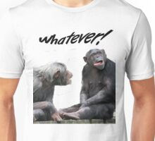 """"""" Whatever!"""" Unisex T-Shirt"""